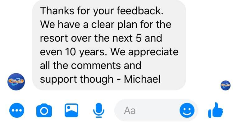 Image may contain: possible text that says 'Thanks for your feedback. We have a clear plan for the resort over the next 5 and even 10 years. We appreciate all the comments and support though Michael R Aa'